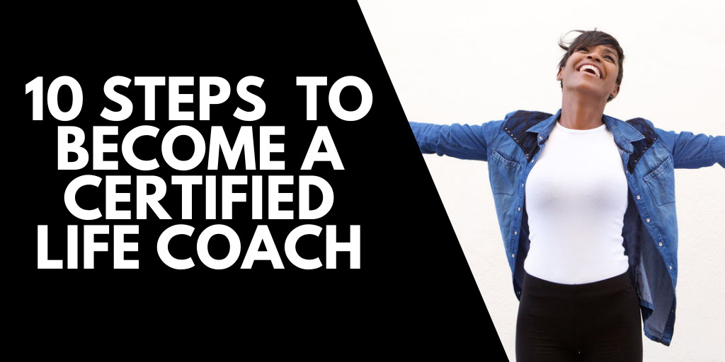 10 steps on how to become a certified life coach