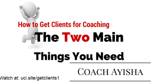 how to get clients for coaching, two main things you need