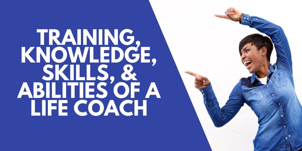 life coach knowledge skills abilities training